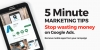 Image for 5 Minute Marketing Tip - Stop Wasting Money on Google Ads -